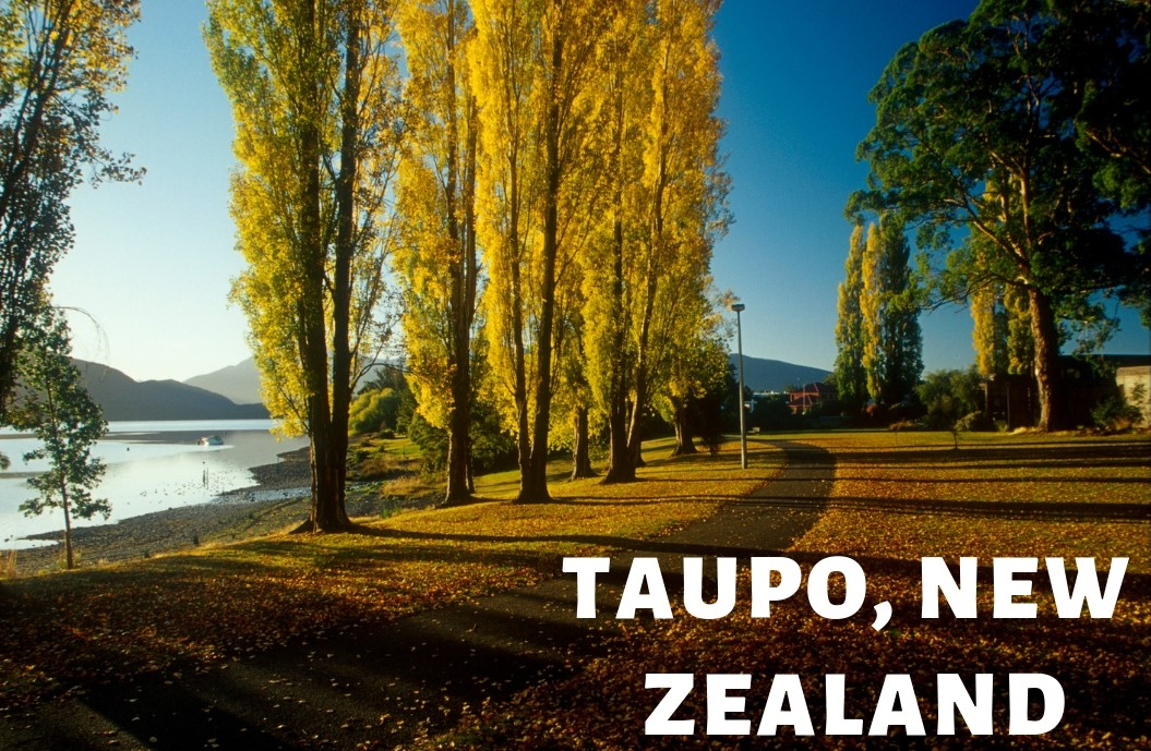 An Insiders View on Taupo, New Zealand